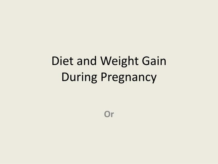 diet and weight gain during pregnancy n.