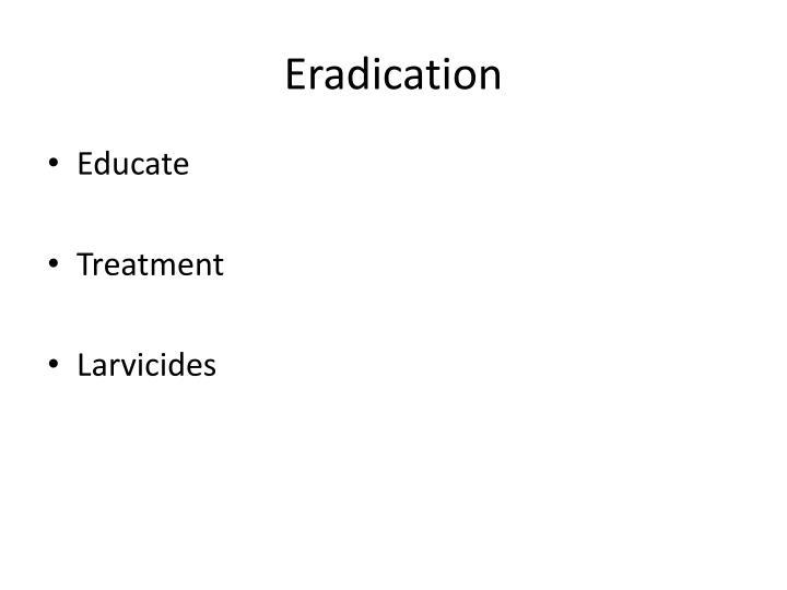 Eradication