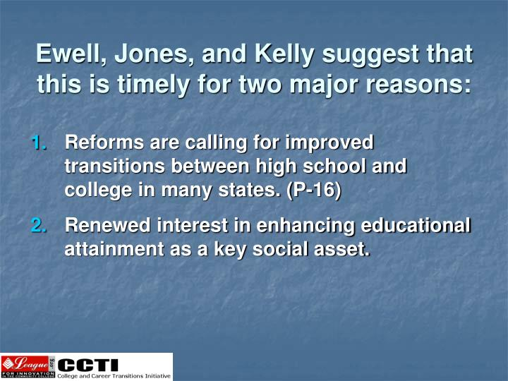 Ewell, Jones, and Kelly suggest that this is timely for two major reasons: