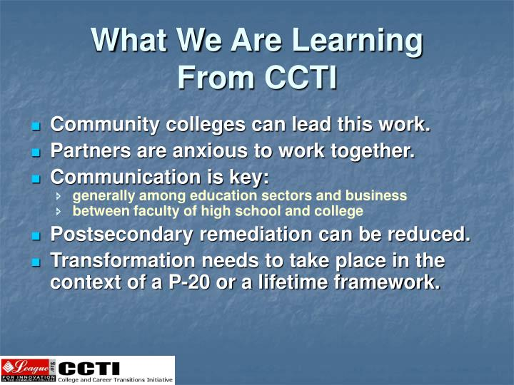 What We Are Learning From CCTI