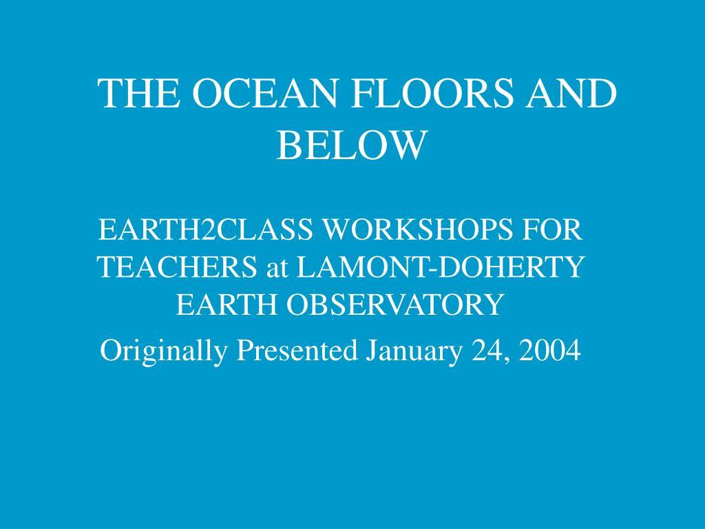 the ocean floors and below l.