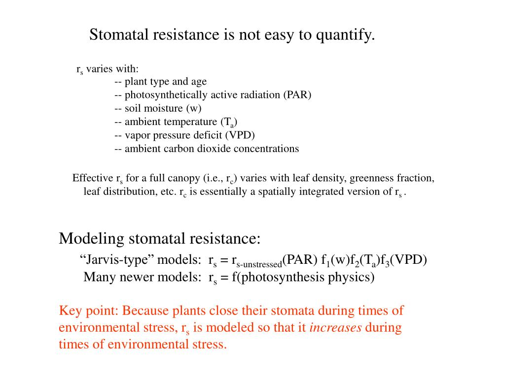 Stomatal resistance is not easy to quantify.