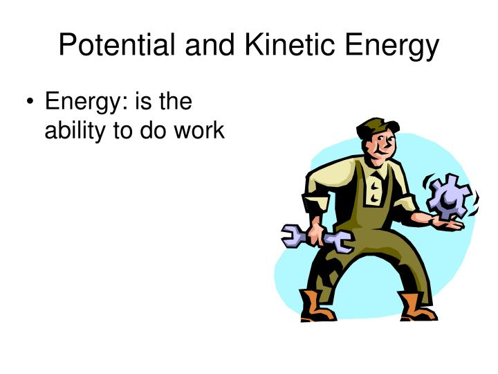 potential and kinetic energy n.