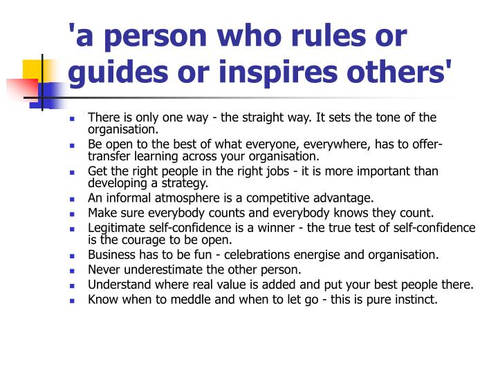 A person who rules or guides or inspires others