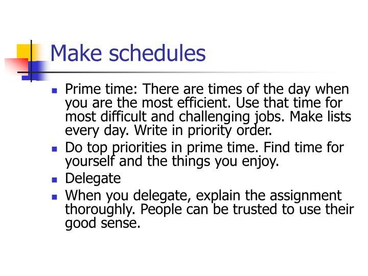 Make schedules