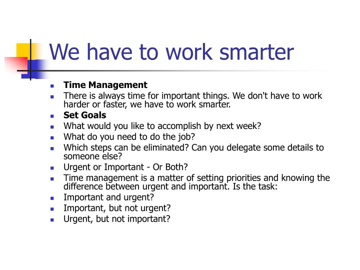 We have to work smarter