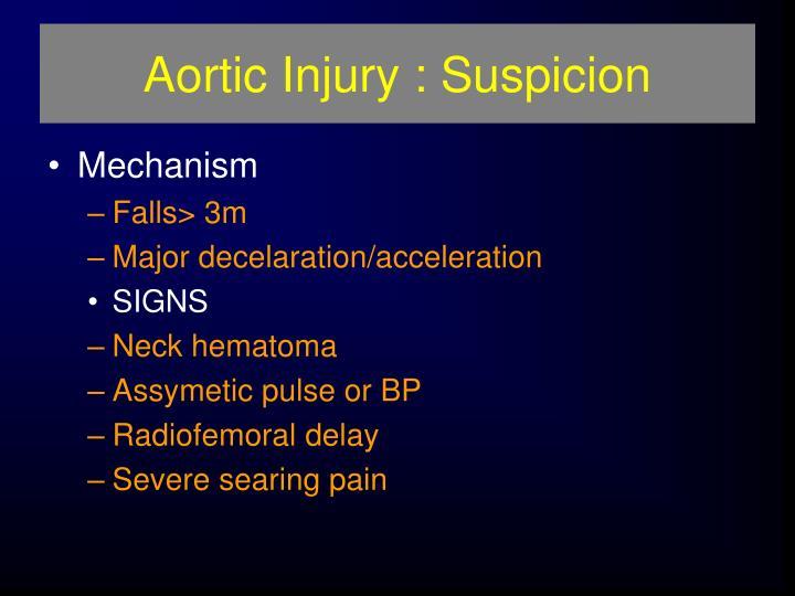 Aortic Injury : Suspicion