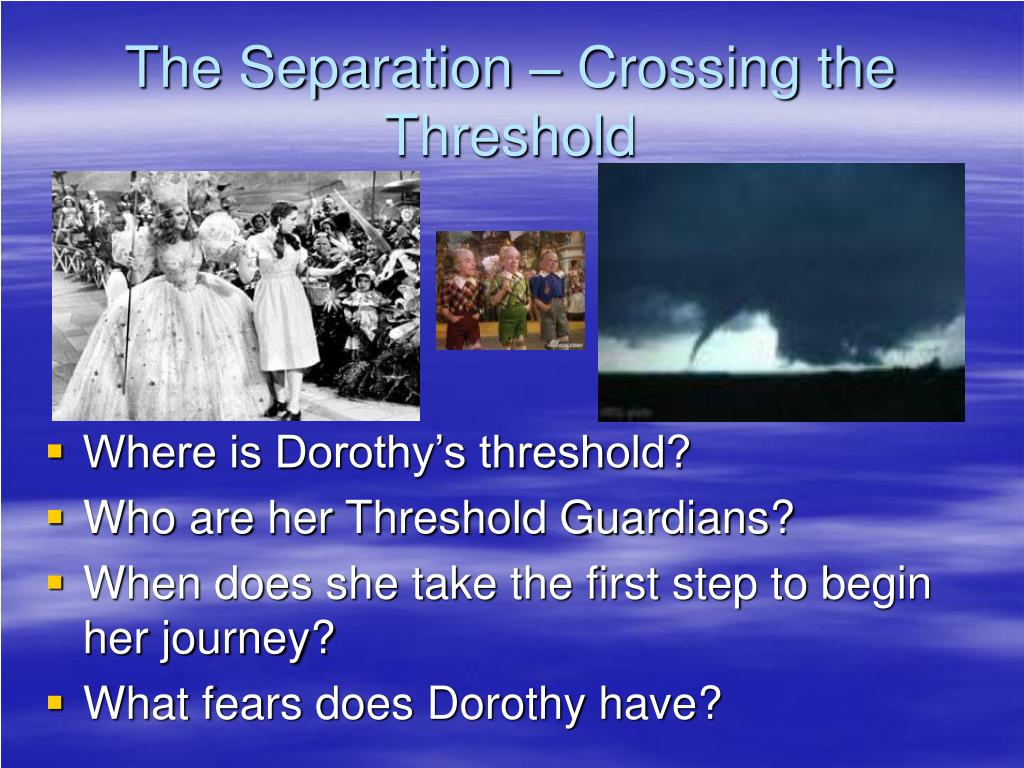 The Separation – Crossing the Threshold