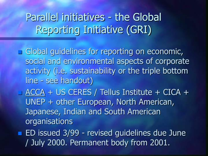 Parallel initiatives - the Global Reporting Initiative (GRI)