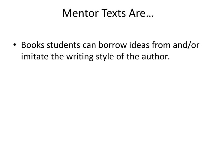 interpretive essay mentor text Sample mentor texts to teach writing grades 6-8  y using mentor texts, the reader can virtually position him-or herself to sit beside the author and study how the text is constructed and how it communicates.
