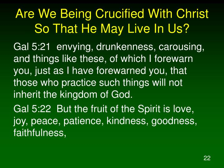 Are We Being Crucified With Christ So That He May Live In Us?