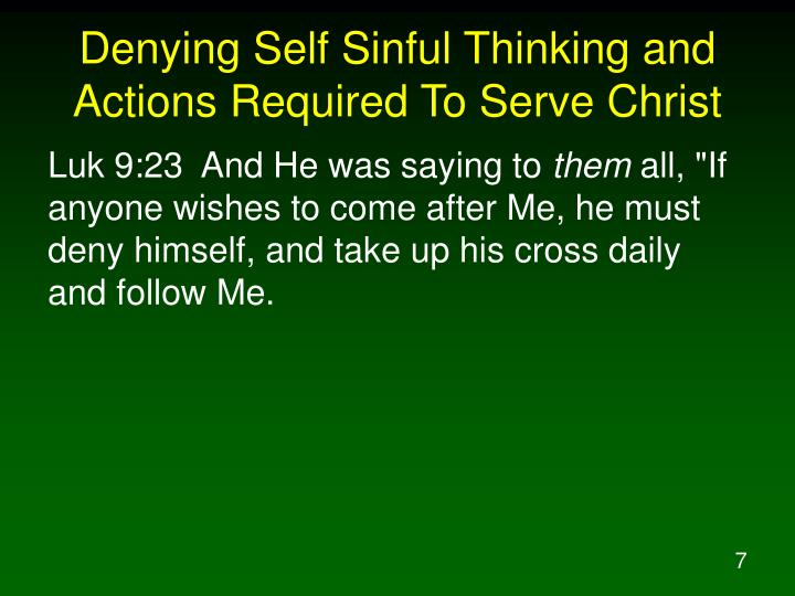 Denying Self Sinful Thinking and Actions Required To Serve Christ