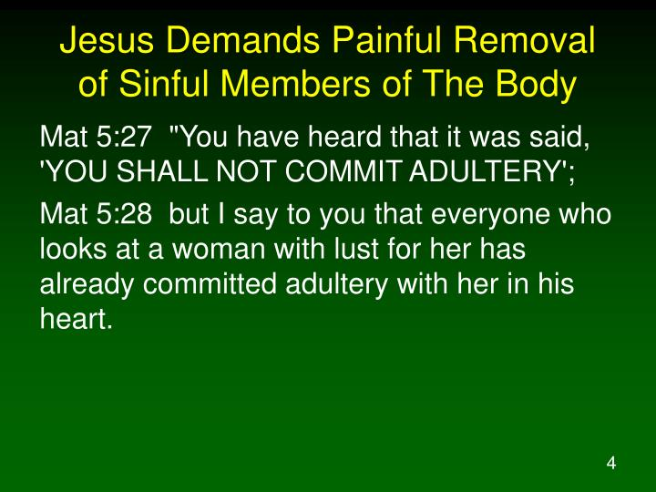 Jesus Demands Painful Removal of Sinful Members of The Body