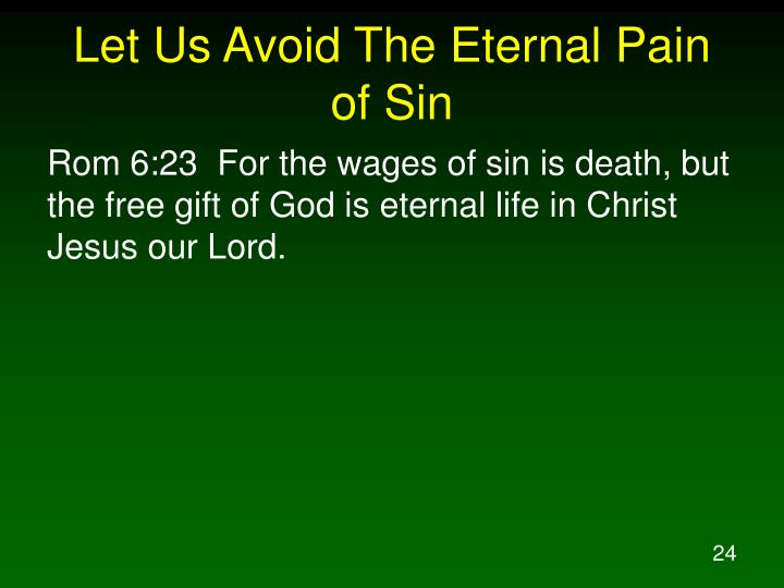 Let Us Avoid The Eternal Pain of Sin