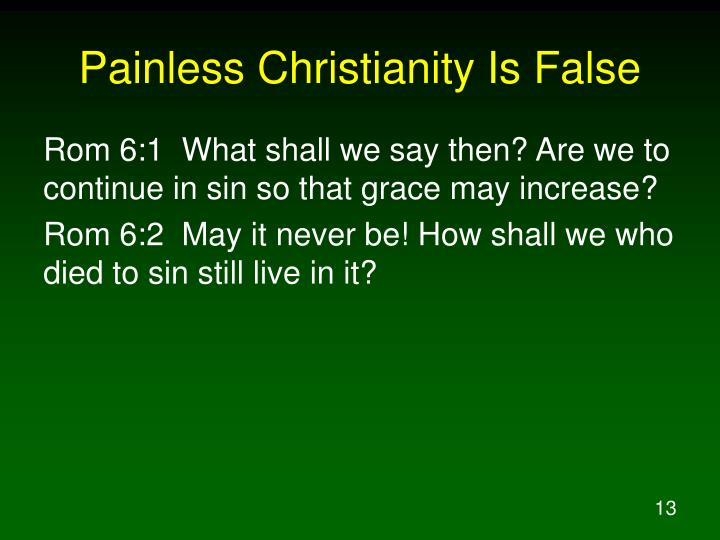 Painless Christianity Is False