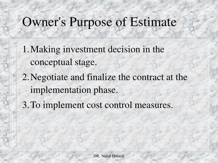 Owner s purpose of estimate