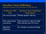 heartstart home defibrillator design features relevant to top 3 forerunner and fr2 mdr issues