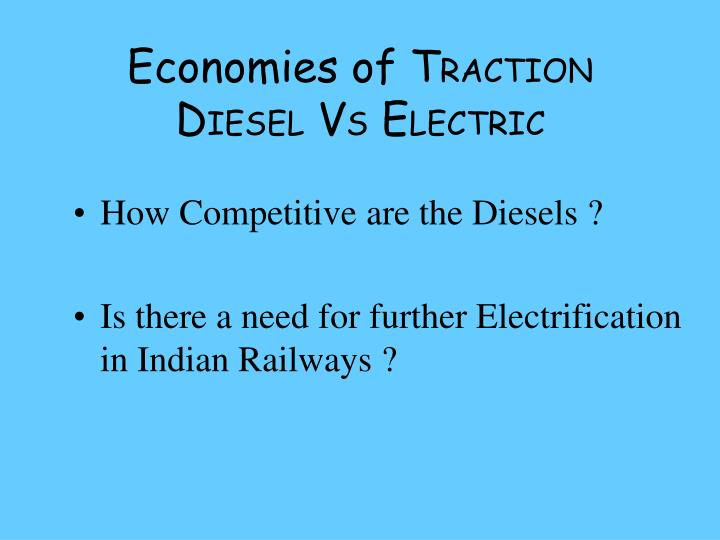 economies of t raction d iesel v s e lectric n.