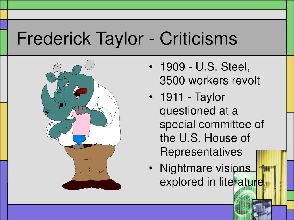 taylorism criticisms Taylorism research papers discuss the scientific management theory pioneered by frederick winslow taylor.