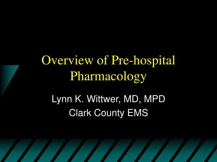 Overview of pre hospital pharmacology