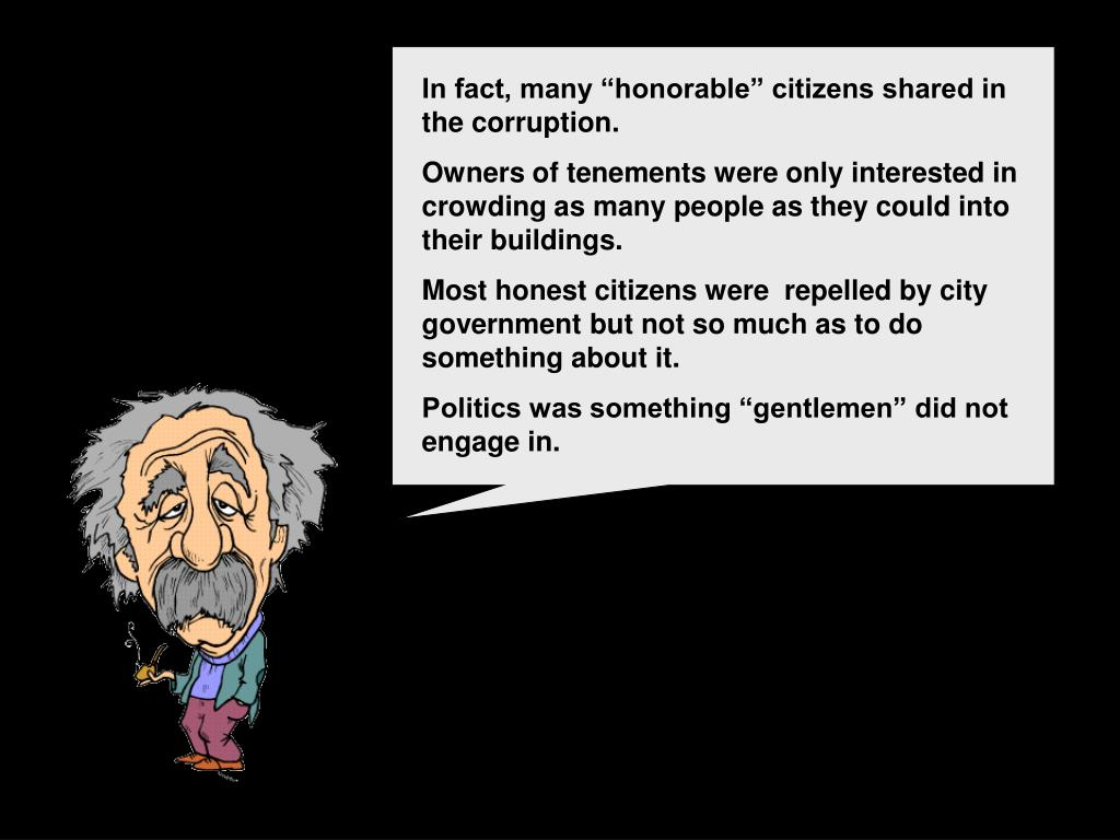 "In fact, many ""honorable"" citizens shared in the corruption."