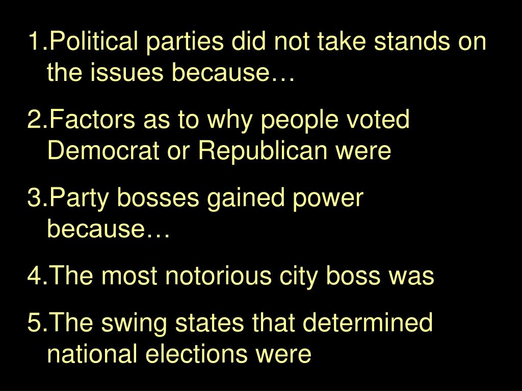 Political parties did not take stands on the issues because…