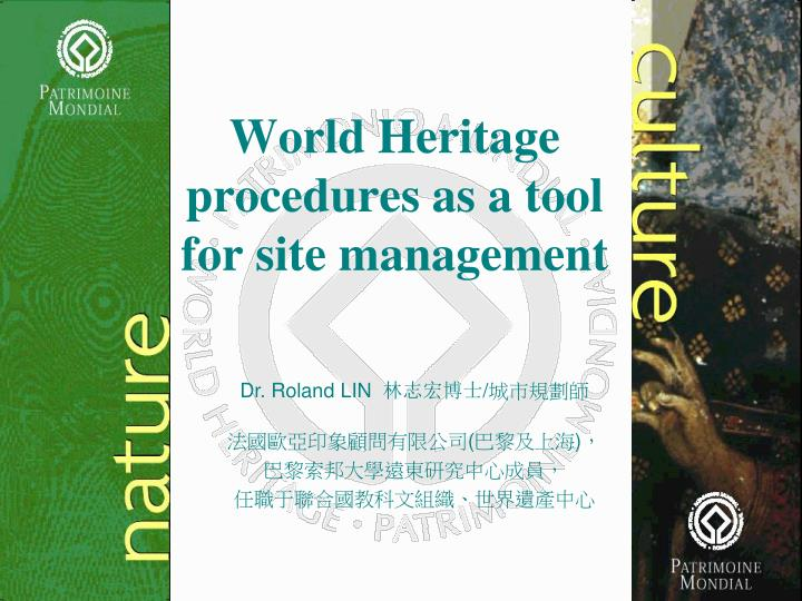 world heritage procedures as a tool for site management n.