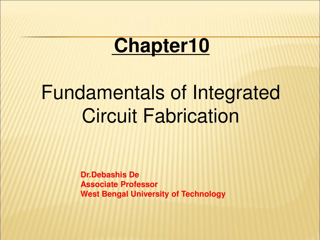 Ppt Chapter10 Fundamentals Of Integrated Circuit Fabrication Board Design Powerpoint Templates Slide1 N Download Skip This Video Loading Slideshow In 5 Seconds Presentation