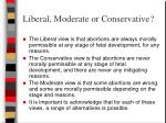 liberal moderate or conservative