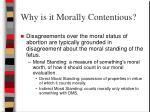 why is it morally contentious