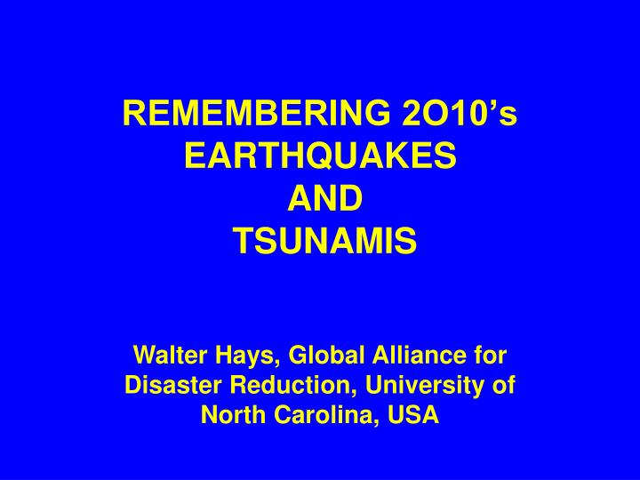 remembering 2o10 s earthquakes and tsunamis n.