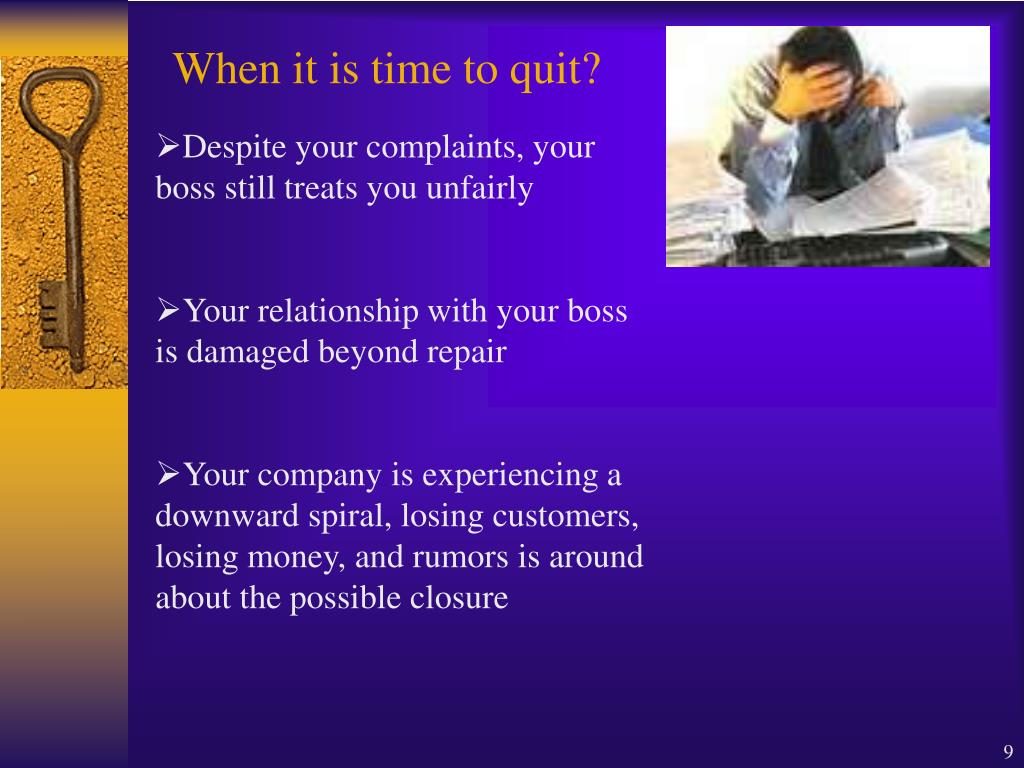 When it is time to quit?