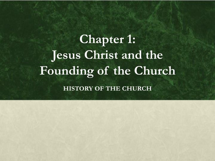 chapter 1 jesus christ and the founding of the church n.