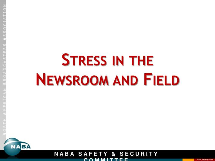 stress in the newsroom and field n.