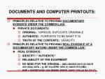 documents and computer printouts