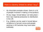 how is slavery linked to what i buy