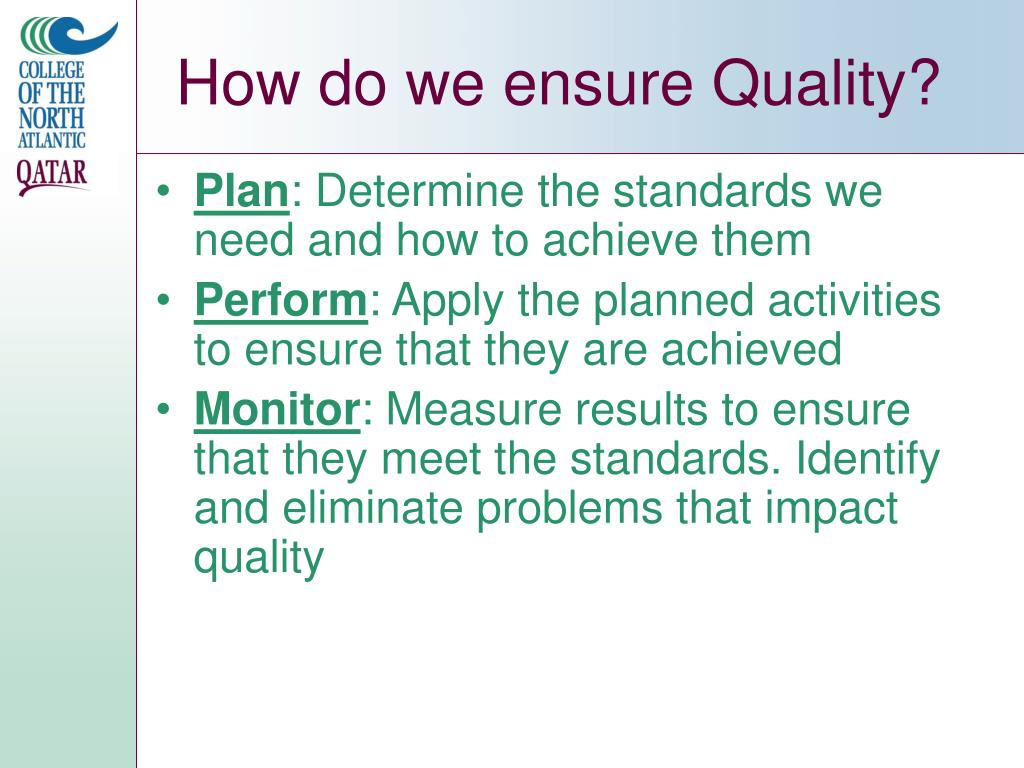 How do we ensure Quality?