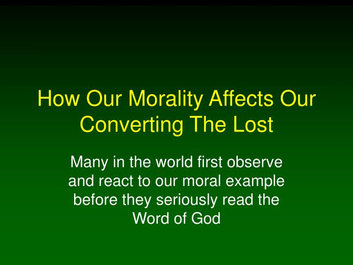 how our morality affects our converting the lost n.