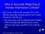 why is accurate reporting of vendor information critical