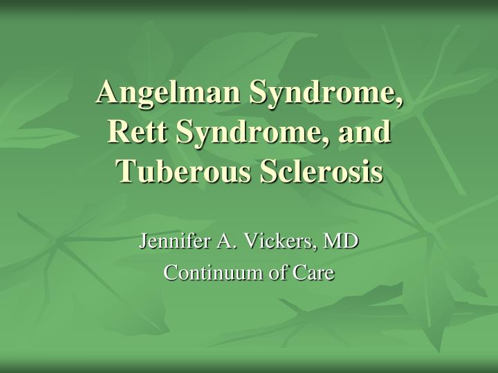 angelman syndrome rett syndrome and tuberous sclerosis n.