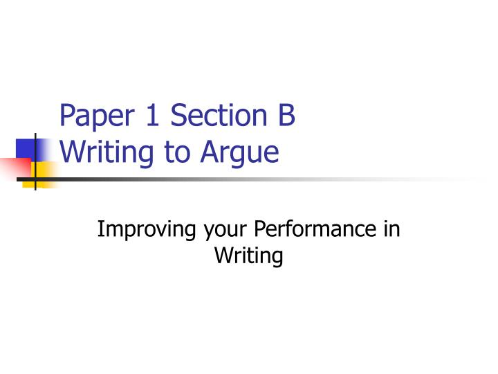 paper 1 section b writing to argue n.