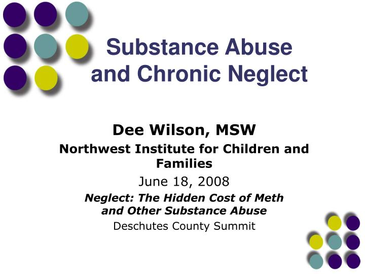 substance abuse and chronic neglect n.