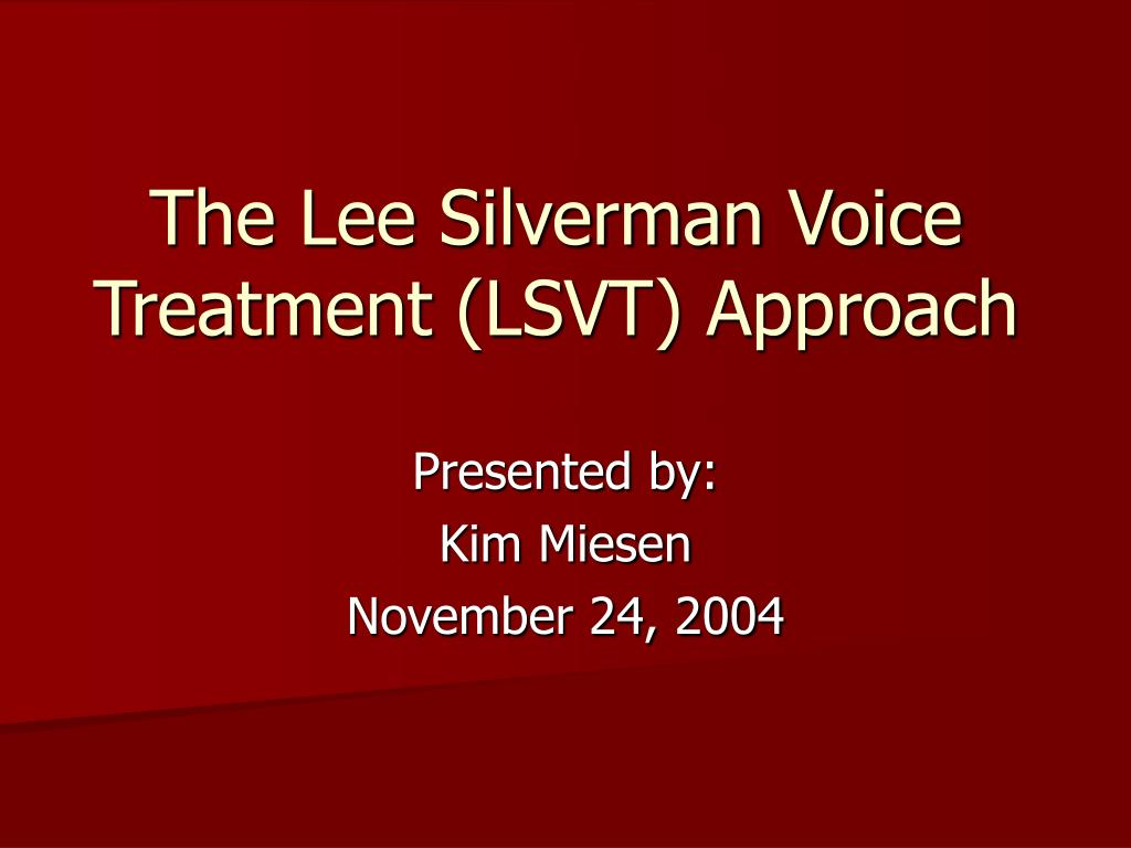 Ppt The Lee Silverman Voice Treatment Lsvt Approach Powerpoint