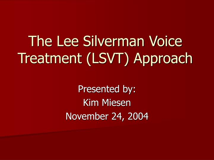 the lee silverman voice treatment lsvt approach n.