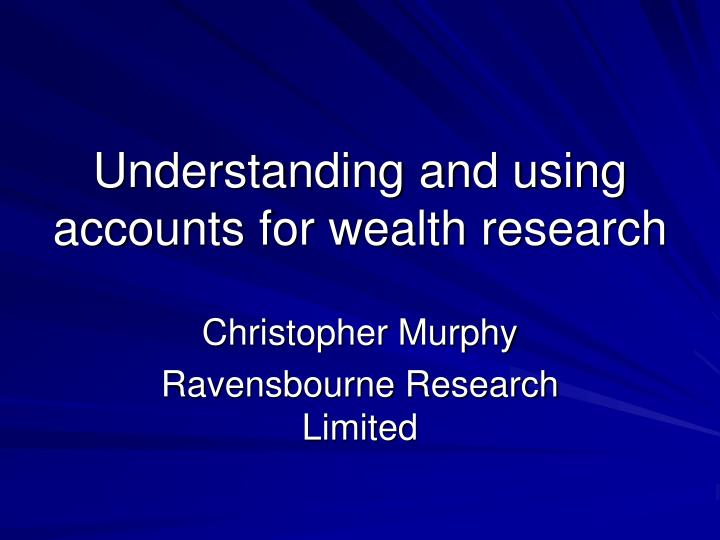 understanding and using accounts for wealth research n.