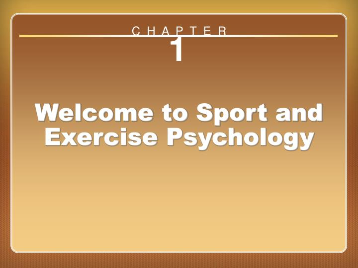 chapter 1 welcome to sport and exercise psychology n.