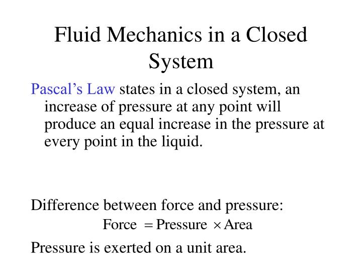 Fluid mechanics in a closed system