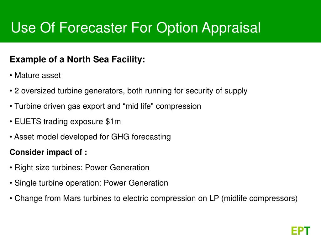 Use Of Forecaster For Option Appraisal