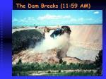 the dam breaks 11 59 am