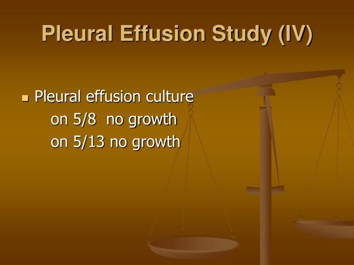 Pleural Effusion Study (IV)